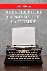 De la liberté de la presse et de la censure