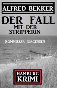 Der Fall mit der Stripperin: Kommissar Jörgensen Hamburg Krimi