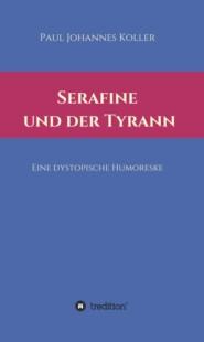 Serafine und der Tyrann