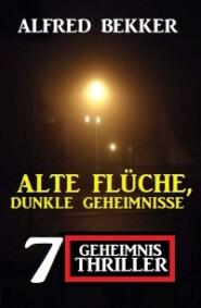 Alte Flüche, dunkle Geheimnisse: 7 Geheimnis Thriller