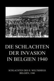 Die Schlachten der Invasion in Belgien 1940