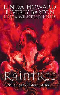 Raintree: Raintree: Inferno \/ Raintree: Haunted \/ Raintree: Sanctuary
