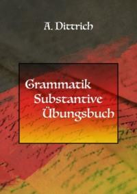 Grammatik. Substantive. Übungsbuch