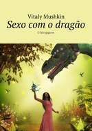 Sexo com o dragão. O falo gigante