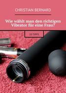 Wie wählt man den richtigen Vibrator für eine Frau? 10Tipps
