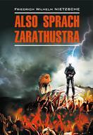 Also sprach Zarathustra: Ein Buch für Alle und Keinen \/ Так говорил Заратустра. Книга для всех и ни для кого. Книга для чтения на немецком языке