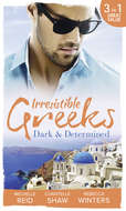 Irresistible Greeks: Dark and Determined: The Kanellis Scandal \/ The Greek\'s Acquisition \/ Along Came Twins…
