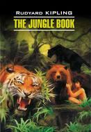 The Jungle Book \/ Книга джунглей. Книга для чтения на английском языке