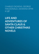 Life and Adventures of Santa Claus & Other Christmas Novels