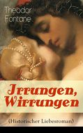 Irrungen, Wirrungen (Historischer Liebesroman)