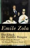Das Glück der Familie Rougon (La Fortune des Rougon: Die Rougon-Macquart Band 1)