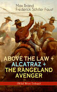 ABOVE THE LAW + ALCATRAZ + THE RANGELAND AVENGER (Wild West Trilogy)
