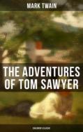 THE ADVENTURES OF TOM SAWYER (Children\'s Classic)
