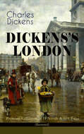 DICKENS\'S LONDON - Premium Collection of 11 Novels & 80+ Tales (Illustrated)