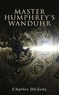 Master Humphrey\'s Wanduhr