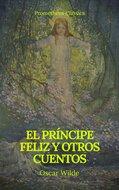 El príncipe feliz y otros cuentos (Prometheus Classics)