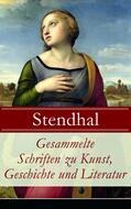 Gesammelte Schriften zu Kunst, Geschichte und Literatur