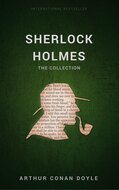 British Mystery Multipack Volume 5 - The Sherlock Holmes Collection: 4 Novels and 43 Short Stories + Extras (Illustrated)