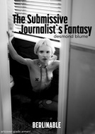The Submissive Journalist\'s Fantasy