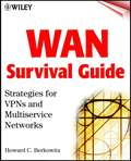 WAN Survival Guide. Strategies for VPNs and Multiservice Networks