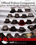 Official Fedora Companion. Your Guide to the Fedora Project