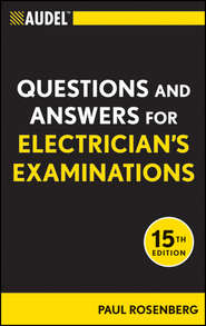 Audel Questions and Answers for Electrician\'s Examinations