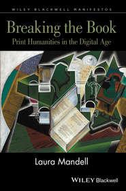 Breaking the Book. Print Humanities in the Digital Age