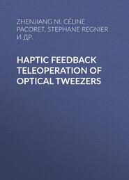 Haptic Feedback Teleoperation of Optical Tweezers