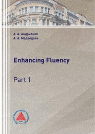 Enhancing Fluency. Part 1