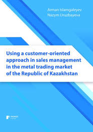 Using a customer-oriented approach in sales management in the metal trading market of the Republic of Kazakhstan