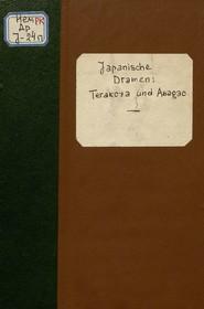 Japanische Dramen. Terakoya und Asagao