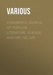 Chambers\'s Journal of Popular Literature, Science, and Art, No. 699