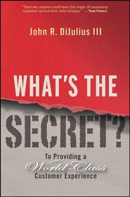 What\'s the Secret?. To Providing a World-Class Customer Experience