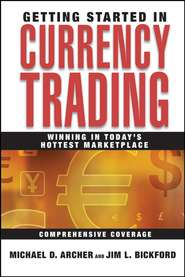 Getting Started in Currency Trading. Winning in Today\'s Hottest Marketplace